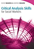 Wilkins, David: Critical Analysis Skills For Social Workers