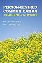 Person-Centred Communication: Theory, Skills…