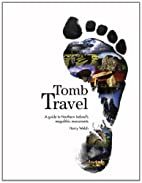 Tomb Travel: A Guide to Northern…