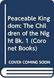 Jan De Hartog: Peaceable Kingdom: The Children of the Light Bk. 1 (Coronet Books): The Children of the Night Bk. 1