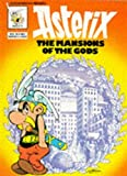 Goscinny, Rene: The Mansion of the Gods (Asterix Series)