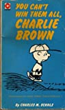 CHARLES M SCHULZ: You Can't Win Them All, Charlie Brown (Coronet Books)