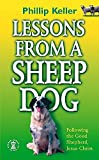 Keller, Phillip: Lessons from a Sheepdog