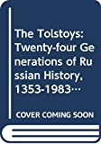 Tolstoy, Nikolai: The Tolstoys: Twenty-four Generations of Russian History, 1353-1983 (Coronet Books)