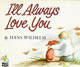 Wilhelm, Hans: I'll Always Love You (Knight Books)