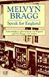 Bragg, Melvyn: Speak for England
