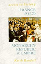 France, 1814-70: Monarchy, Republic and…
