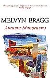 Melvyn Bragg: Autumn Manoeuvres