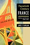 McMillan, James F.: Twentieth-Century France: Politics and Society 1898-1991