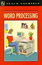 Word Processing (Teach Yourself) by Vera…