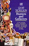 Nicholson, Geoff: Hunters and Gatherers