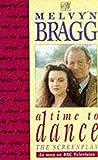 MELVYN BRAGG: A Time to Dance: Screenplay