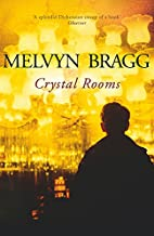 Crystal Rooms by Melvyn Bragg