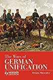 Showalter, Dennis: The Wars of German Unification