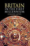 James, Edward: Britain in the 1st Millennium