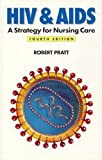Pratt, Robert: HIV and AIDS, 4Ed: A Strategy for Nursing Care