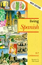 Living Spanish by Robert Percy Littlewood