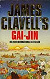 JAMES CLAVELL: Gai-jin: A Novel of Japan