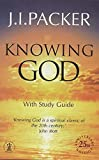 Packer, J. I.: Knowing God: With Study Guide