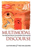Kress, Gunther: Multimodal Discourse: The Modes and Media of Contemporary Communication