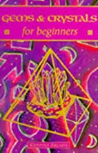 Gems & Crystals for Beginners by Kristyna…