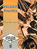 Smith, Brian: Welding Practice (Workshop Technology)