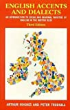 Trudgill, Peter: English Accents and Dialects, 3Ed: An Introduction to Social and Regional Varieties of English in the British Isles (The English Language Series)