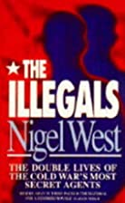 The Illegals by Nigel West