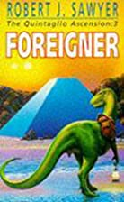 Foreigner by Robert J. Sawyer