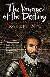 "Nye, Robert: The Voyage of the ""Destiny"""