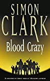 Clark, Simon: Blood Crazy