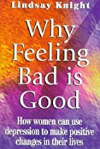 Why feeling bad is good by Lindsay Knight