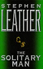 The Solitary Man by Stephen Leather