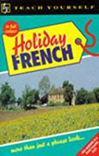 Holiday French (Teach Yourself) by Shirley…