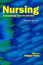 Nursing: A Knowledge Base for Practice by…