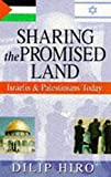 Hiro, Dilip: Sharing the Promised Land: Interwoven Tale of Israelis and Palestinians.