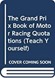 Weber, Eugen: The Grand Prix Book of Motor Racing Quotations