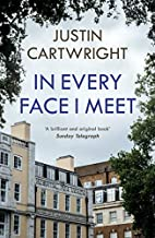 In Every Face I Meet by Justin Cartwright
