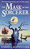 Darrell Schweitzer: Mask of the Sorcerer