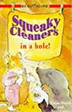 French, Vivian: Squeaky Cleaners in a Hole (Read Alone)