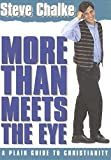 Chalke, Steve: More Than Meets the Eye: A Plain Guide to Christianity