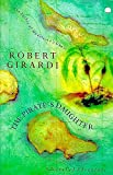 Robert Girardi: The Pirate's Daughter: a Novel of Adventure