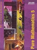 Heard, Terry: Pure Mathematics: Bk. 5 (MEI Structured Mathematics)
