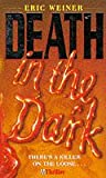 Weiner, Eric: Death in the Dark (H thriller)