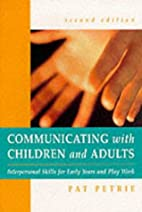 Communicating with children and adults :…