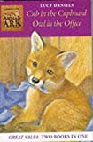 LUCY DANIELS: Animal Ark 2-in-1 Collection 1: Cub in the Cupboard/Owl in the Office