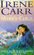 Mary's Child by Irene Carr