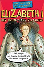 Elizabeth I (What They Don't Tell You About)…
