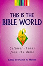 This Is the Bible World: Cultural Themes…