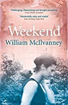 Weekend by William McIlvanney